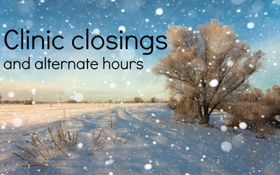 "A photo shows snow and the words ""clinic closings and alternate hours."""